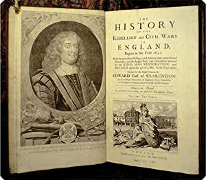 The history of the rebellion and civil wars in England, begun in the year 1641. With the precedent ...