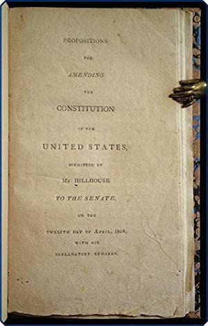 Propositions for amending the constitution of the United States, submitted by Mr. Hillhouse to the ...