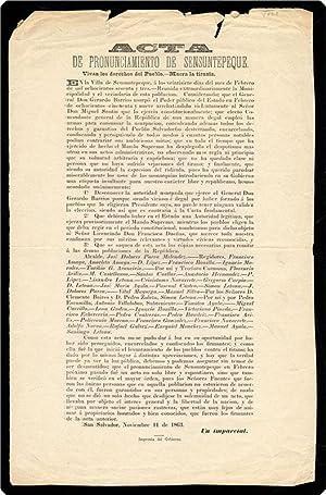 Broadside. Begins: Acta de pronunciamiento de Sensuntepeque. Vivan los derechos del Pueblo. ? Muera...
