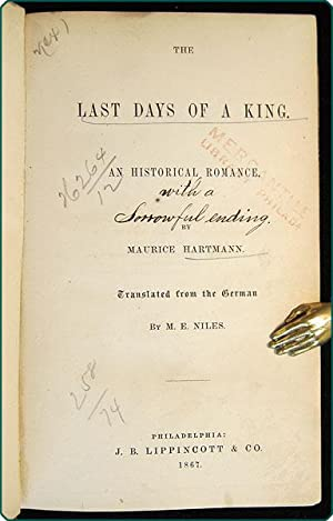 Last days of a king. An historical romance.translated from the German by M.E. Niles.: Hartmann, ...