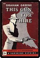 This gun for hire.: Greene, Graham.