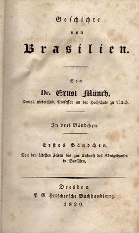 Geschichte von Brasilien.: M?nch, Ernst Hermann Joseph.