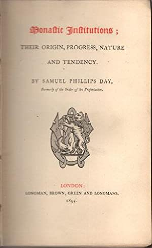 Monastic institutions; their origin, progress, nature and tendency.: Day, Samuel Phillips.