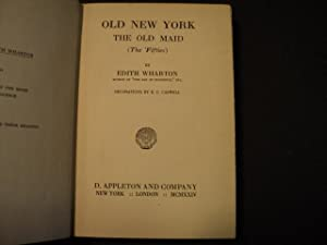 Old New York: the old maid (the 'fifties).: Wharton, Edith.