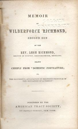 Memoir of Wilberforce Richmond, second son of the Rev. Legh Richmond, rector of Turvey, ...