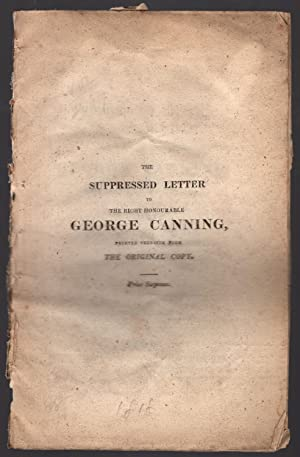 Fairburn's genuine edition of the suppressed letter to the Right Honourable George Canning, (...