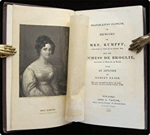 Transplanted flowers, or memoirs of Mrs. Rumpff, daughter of John Jacob Astor, Esq. and the Duchess...