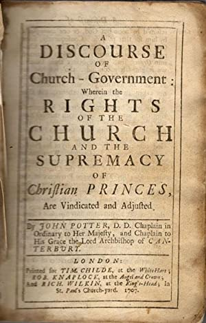 A discourse of church-government: Wherein the rights of the church and the supremacy of Christian ...