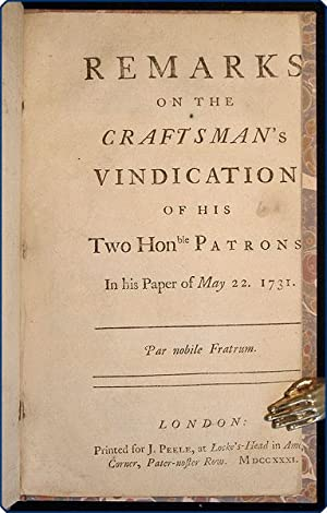 Remarks on the Craftsman's vindication of his two hon.ble patrons in his paper of May 22. 1731...