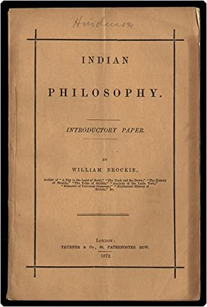 Indian philosophy, [an] introductory paper.: Brockie, William.