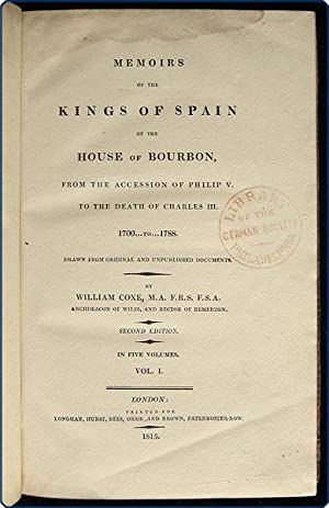 Memoirs of the kings of Spain of the house of Bourbon, from the accession of Philip V. to the death...