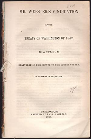Mr. Webster's vindication of the Treaty of Washington of 1842; in a speech delivered in the ...