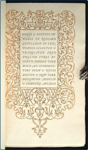 Songs & sonnets . Selected & translated into English verse by Curtis Hidden Page.: Ronsard,...