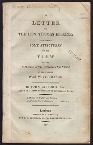 Letter to the Hon. Thomas Erskine; containing some strictures on his view of the causes and ...