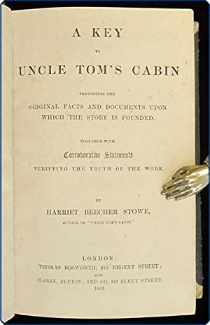 A key to Uncle Tom's Cabin presenting the original facts and documents upon which the story is ...
