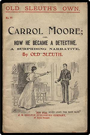 Carrol Moore; or how he became a detective.: Old Sleuth