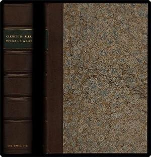 Opera graece et latine quae extant.: Clement, of Alexandria, Saint.