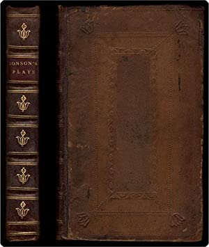 The three celebrated plays of that excellent poet Ben Johnson].: Jonson, Ben.
