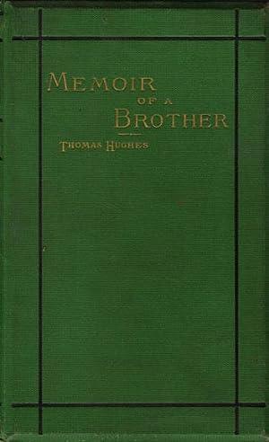 Memoir of a brother.: Hughes, Thomas.