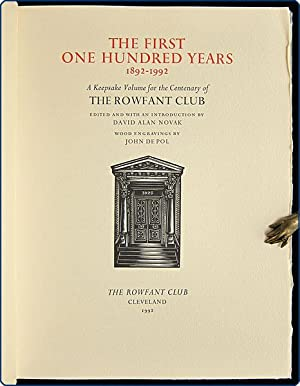 The first one hundred years, 1892?1992. A keepsake volume for the centenary of the Rowfant Club.: ...