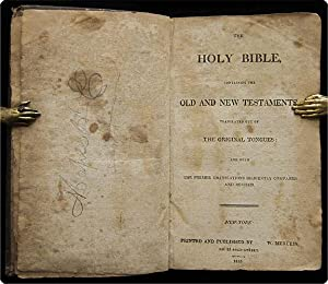 The Holy Bible, containing the Old and New Testaments: translated out of the original tongues; and ...
