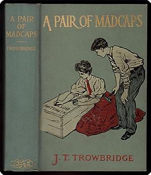 A pair of madcaps.: Trowbridge, John T.