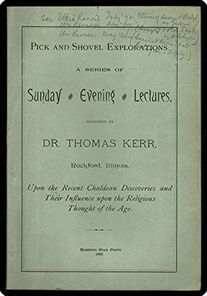 Pick and shovel explorations. A series of Sunday evening lectures.: Kerr, Thomas.