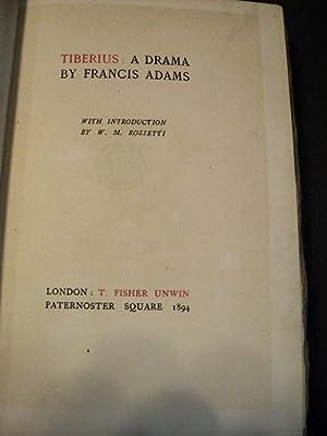 Tiberius: a drama.: Adams, Francis William Lauderdale, & William Michael Rossetti.