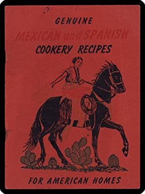 Genuine Mexican and Spanish cookery recipes for American homes.: Richardson, Myrtle.