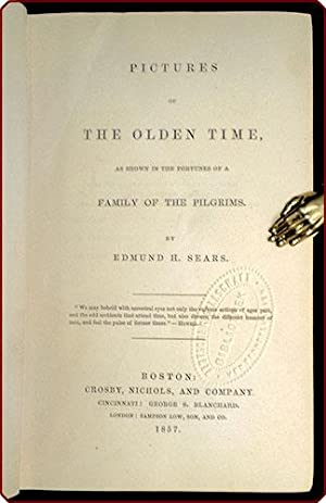 Pictures of the olden time, as shown in the fortunes of a family of the Pilgrims.: Sears, Edmund H.