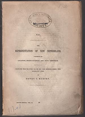 The representation of New Netherland, concerning its location, productiveness and poor condition. ...