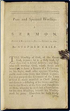 Sermons or declarations, made by Stephen Crisp, one of the antient preachers amongst the people ...