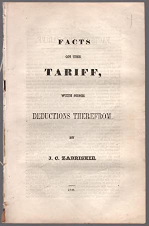 Facts on the tariff, with some deductions therefrom. By J. C. Zabriskie.: Zabriskie, James C.