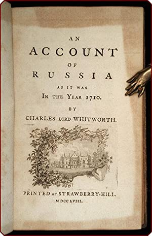 An account of Russia as it was in the year 1710.: Whitworth, Charles Whitworth, Baron.