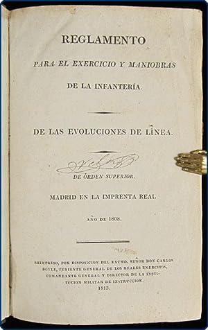 Reglamento para el exercicio y maniobras de la infanter?a. De las evoluciones de l?nea.: Spain. ...