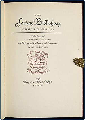 The Fortsas bibliohoax. With a reprint of the Fortsas catalogue and Bibliographical notes and ...