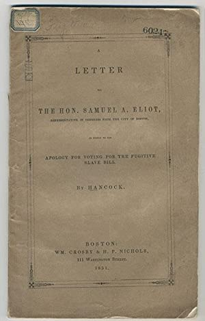 A letter to the Hon. Samuel A. Eliot, representative in Congress from the city of Boston, in reply ...