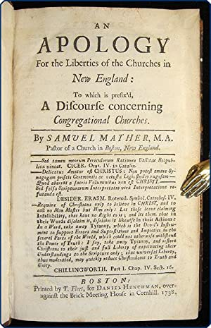 An apology for the liberties of the churches in New England: to which is prefix'd, a discourse ...
