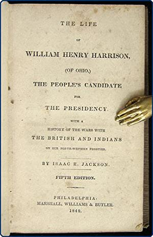 The life of William Henry Harrison, (of Ohio,) the people's candidate for the presidency. With ...