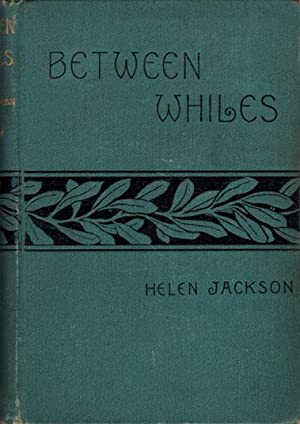 Between whiles.: Jackson, Helen Hunt.