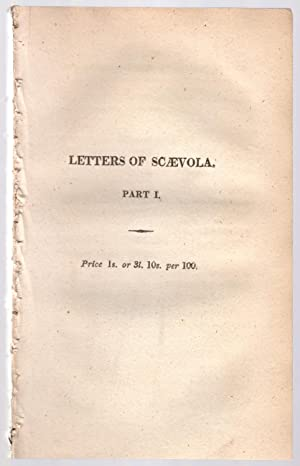 Letters of Scaevola, on the dismissal of His Majesty's late ministers. Part I [and] Part II.: ...