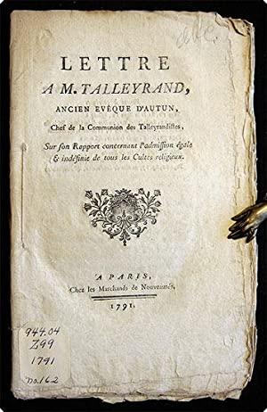 Lettre a M. Talleyrand, ancien ev?que d'Autun, chef de la communion des Talleyrandistes, sur ...