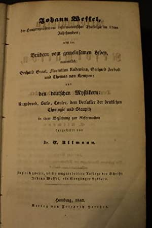 Johann Wessel, der Hauptrepr?sentant reformatorischer Theologie im 15ten Jahrhundert; nebst den Br?...