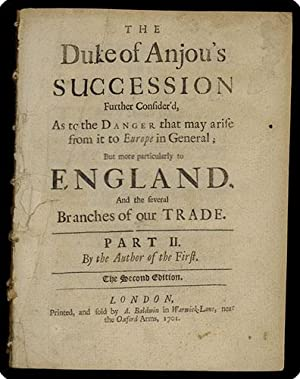 The Duke of Anjou's succession further consider'd, as to the danger that may arise from it ...