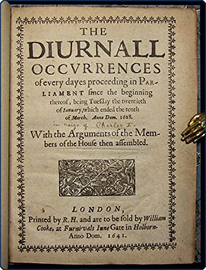 The diurnall occurrences of every dayes proceeding in Parliament since the beginning thereof, being...