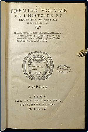 Le premier [second, tiers, qvart] volvme de l'histoire et croniqve de Messire Iehan Froissart.:...