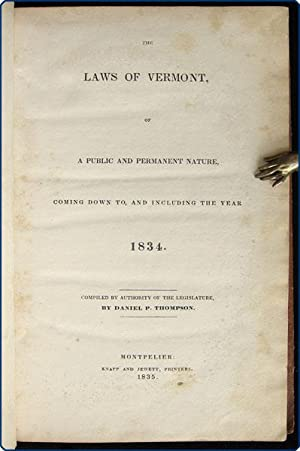 The laws of Vermont, of a public and permanent nature, coming down to, and including the year 1834....