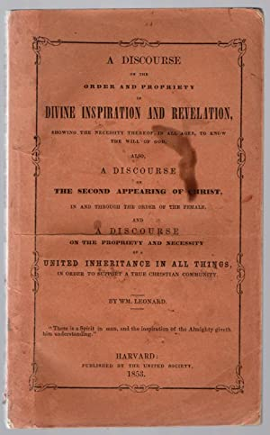 A discourse on the order and propriety of divine inspiration and revelation, showing the necessity ...