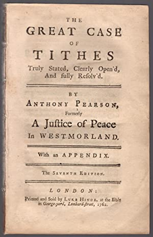 The great case of tithes truly stated, clearly open'd, and fully eesolv'd.: Pearson, ...