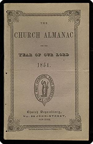 The Church almanac for the year of our Lord 1854.: Protestant Episcopal Church in the U.S.A.